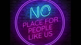 """""""No Place For People Like Us"""" - Opposite Box"""