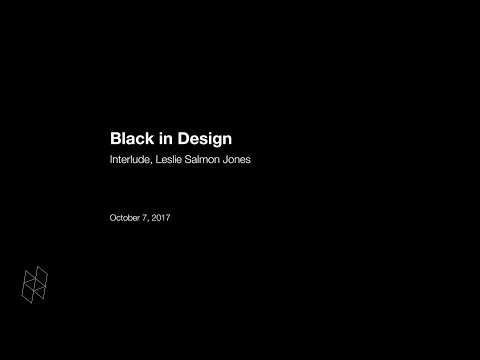 Black in Design: Interlude, Leslie Salmon Jones