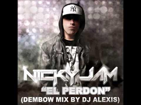 EL PERDON - NICKY JAM (DEMBOW MIX BY DJ ALEXIS)