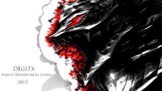 DEgITx - Forces (Berserk Metal Cover)