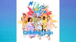 #LikeMe - Gelukkig zijn (lyrics)