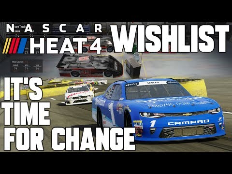 My NASCAR Heat 4 Wishlist | It's Time For Change