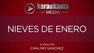 Karaokanta - Chalino Sánchez - Nieves de enero