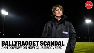 Ballyragget's Ann Downey | Overcoming scandal | Making history | Coaching differences