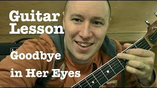 Goodbye in Her Eyes- Guitar Lesson- Zac Brown Band   (Todd Downing)