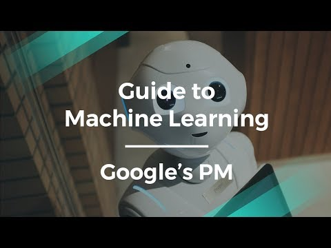 Beginner's Guide to Machine Learning by Google's Product Manager