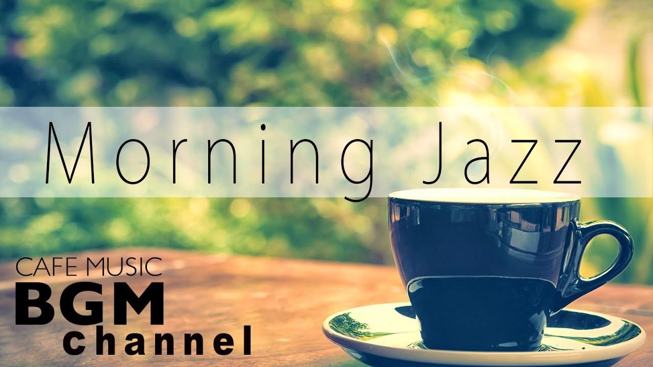 Morning Jazz Relaxing Jazz Bossa Nova Music Instrumental Cafe Music For Relax Study Youtube