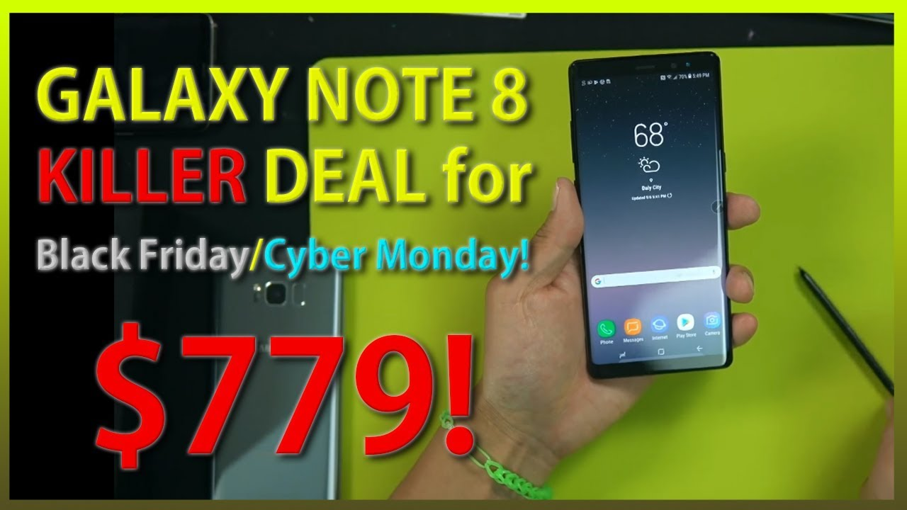 Galaxy Note 8 Killer Deal For Black Friday Cyber Monday 779 Youtube
