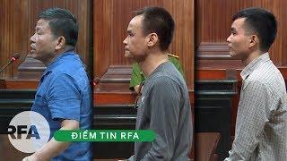 Điểm tin RFA | Tòa Việt Nam tuyên 33 năm tù cho ba người bị cáo buộc tội khủng bố