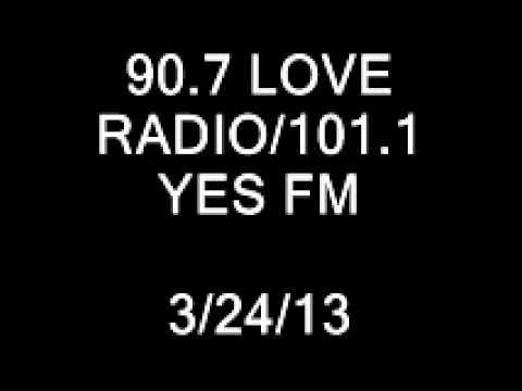 90.7 LOVE RADIO/101.1 YES FM (MARCH 24, 2013 8:20-8:31 PM)