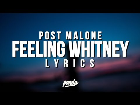 Post Malone - Feeling Whitney Lyrics