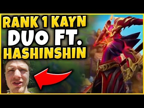 #1 KAYN WORLD DUO WITH HASHINSHIN?!? THERE IS NO GREATER DUO - League of Legends