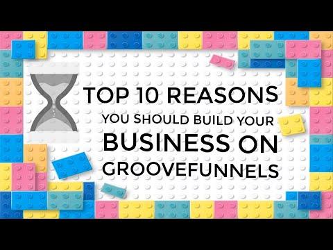 Top 10 Reasons You Should Build Your Business On GrooveFunnels