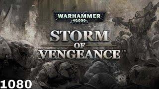 Warhammer 40000 Storm of Vengeance (Game Movie) (1080)