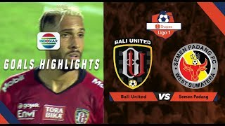 Bali United (4) vs Semen Padang (1) - Goal Highlights | Shoppe Liga1