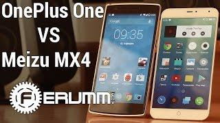 OnePlus One VS Meizu MX4 большое сравнение. Что лучше OnePlus One или Meizu MX4 от FERUMM.COM