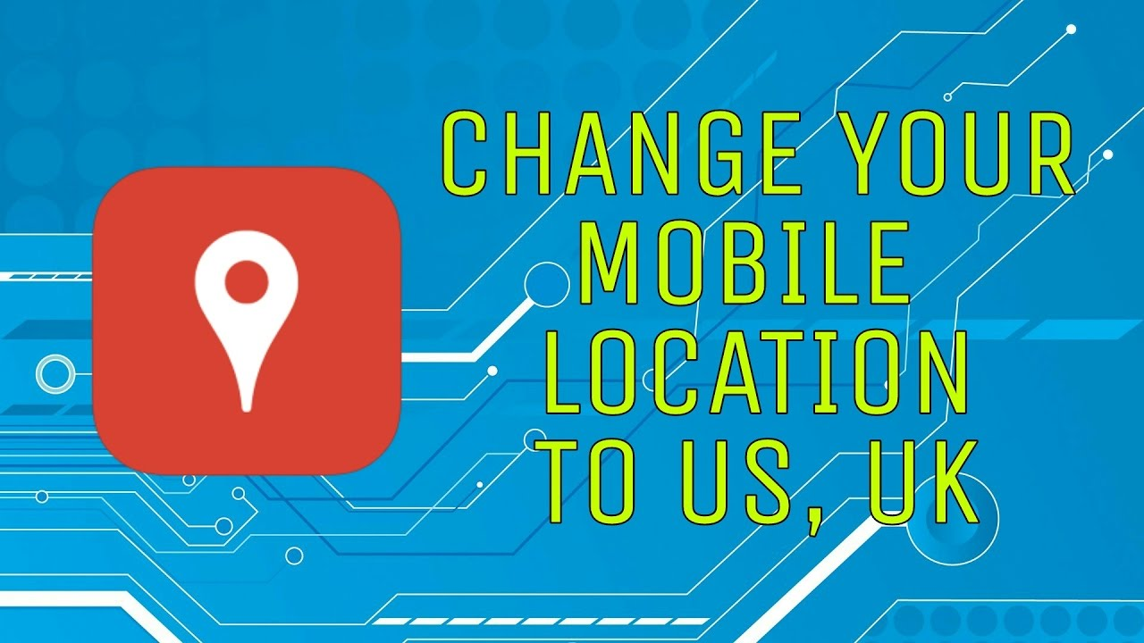 How To Change Your Mobile Location To US, UK | Change Ip Address | How to  Change Proxy