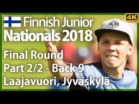 Finnish Junior Nationals 2018, Part 2/2 - Back 9, Final Round @ Laajavuori. Finnish commentary. [4K]