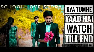 School Love Story | Kya Tumhe Yaad Hai | Romantic Song | Latest Hindi Song | Cute Couple