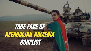 True face of Azerbaijan-Armenia conflict
