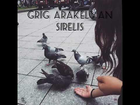 Grig Arakelyan - Sirelis
