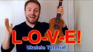 L-O-V-E Ukulele Tutorial! (Nat King Cole)