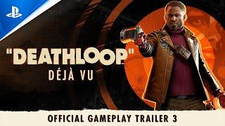Deathloop - Gameplay Trailer #3 - déjà vu | PS5