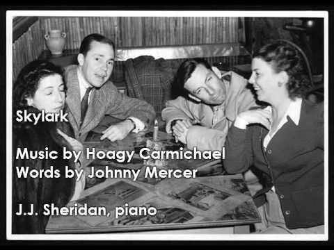 Skylark (by Hoagy Carmichael and Johnny Mercer)  - J.J. Sheridan