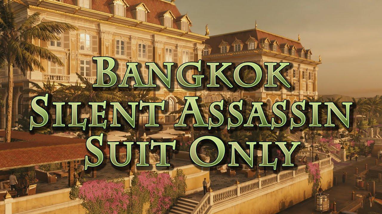 Hitman Bangkok Silent Assassin Suit Only No Shots Youtube