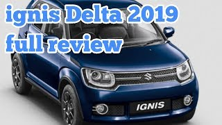 Maruti Suzuki ignis Delta AMT model 2019 Bs6 real review interior and exterior features and price
