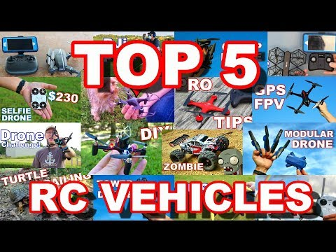 Top 5 BEST RC Vehicles 2017 Drones & More! - TheRcSaylors