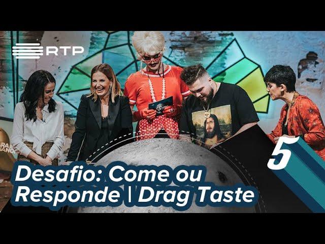 Desafio Come Ou Responde Drag Taste 5 Para A Meia Noite Rtp Youtube