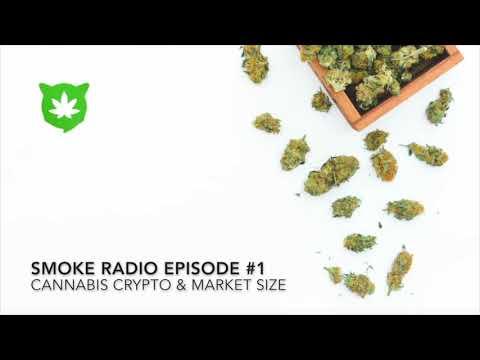 Smoke Radio Episode #1 - Cannabis Crypto & Market Size