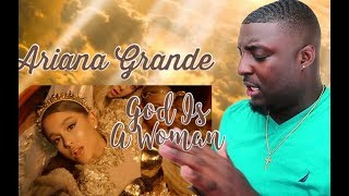 Ariana Grande - God is a woman (Official Music Video Reaction)