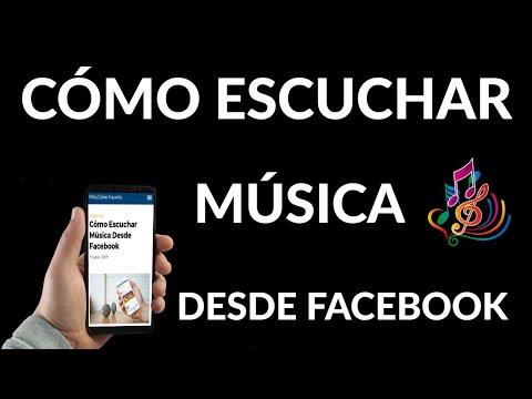 Cómo Escuchar Música Desde Facebook