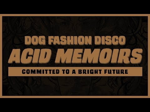 "Dog Fashion Disco — ""Acid Memoirs"" (OFFICIAL AUDIO) Mp3"