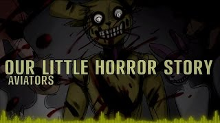 [RUS Sub / ♫] Aviators - Our Little Horror Story (Five Nights at Freddy's 3 Song)