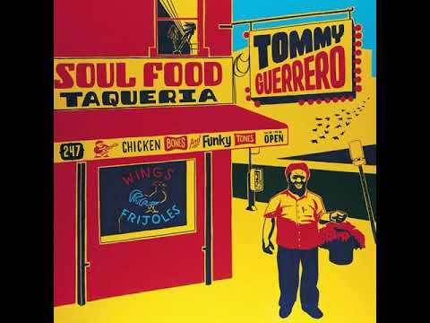 tommy-guerrero---soul-food-taqueria---16-the-color-of-life