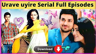 Urave uyire Serial All episodes with download option | Polimer tv urave uyire Serial | TFC