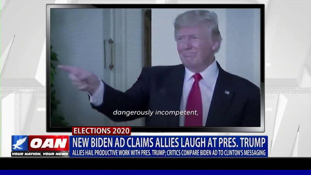 New Biden ad claims allies laugh at President Trump - OAN