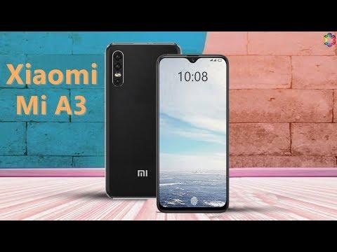Xiaomi Mi A3 Official Video, Release Date, Price, 32MP Selfie Camera, First Look, Trailer, Launch