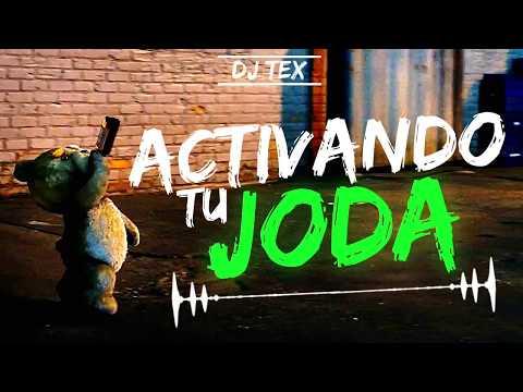 ACTIVANDO TU JODA🔥 |PARTE 3| |DJ TEX ✘ KEVIN DJ|