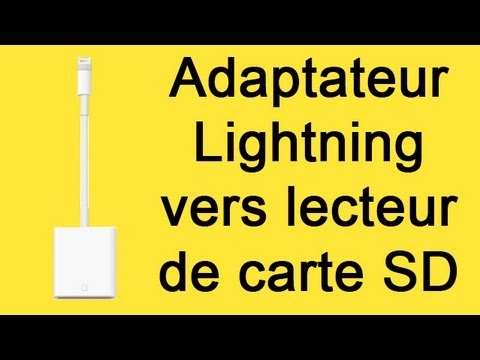 Adaptateur Lightning Vers Lecteur De Carte Sd Presentation Youtube