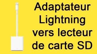 Adaptateur Lightning vers lecteur de carte SD - Présentation