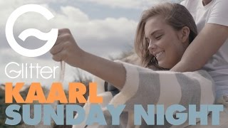 Kaarl - Sunday night
