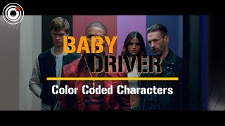 Baby Driver | Color Coded Characters