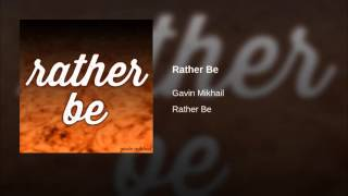 Rather Be - Clean Bandit Cover by Gavin Mikhail