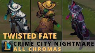 Crime City Nightmare Twisted Fate All Chromas - League of Legends