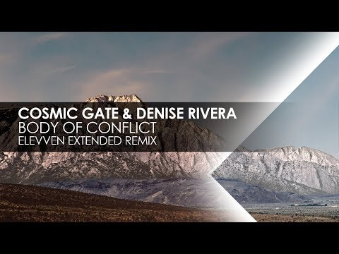 Cosmic Gate & Denise Rivera - Body Of Conflict (Elevven Extended Remix)