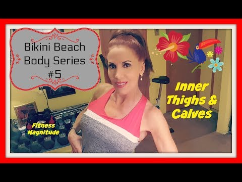 Bikini Beach Body Series 5 #InnerThighCalves